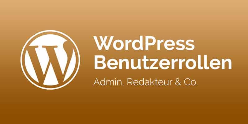 WordPress Benutzerrollen